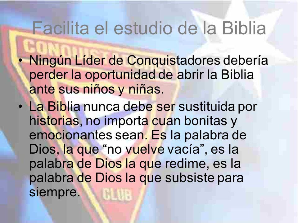 Facilita el estudio de la Biblia Ningún Líder de Conquistadores debería perder la oportunidad de abrir la Biblia ante sus niños y niñas. La Biblia nun