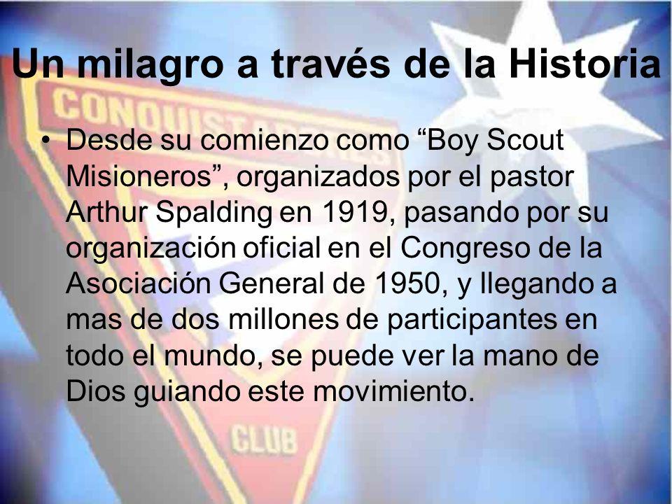 Un milagro a través de la Historia Desde su comienzo como Boy Scout Misioneros, organizados por el pastor Arthur Spalding en 1919, pasando por su orga