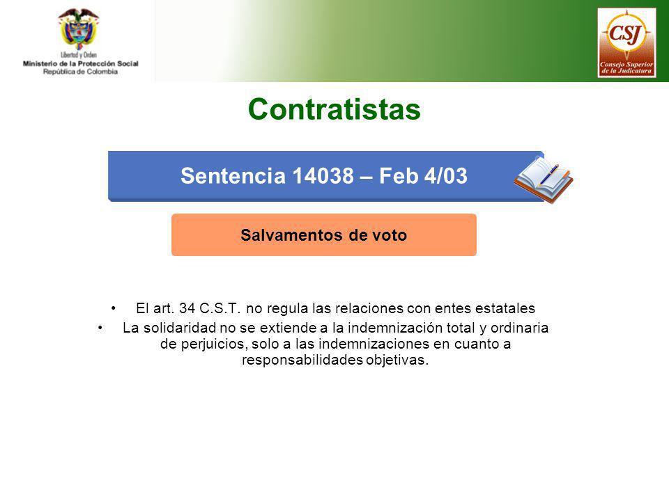 Salvamentos de voto El art. 34 C.S.T. no regula las relaciones con entes estatales La solidaridad no se extiende a la indemnización total y ordinaria
