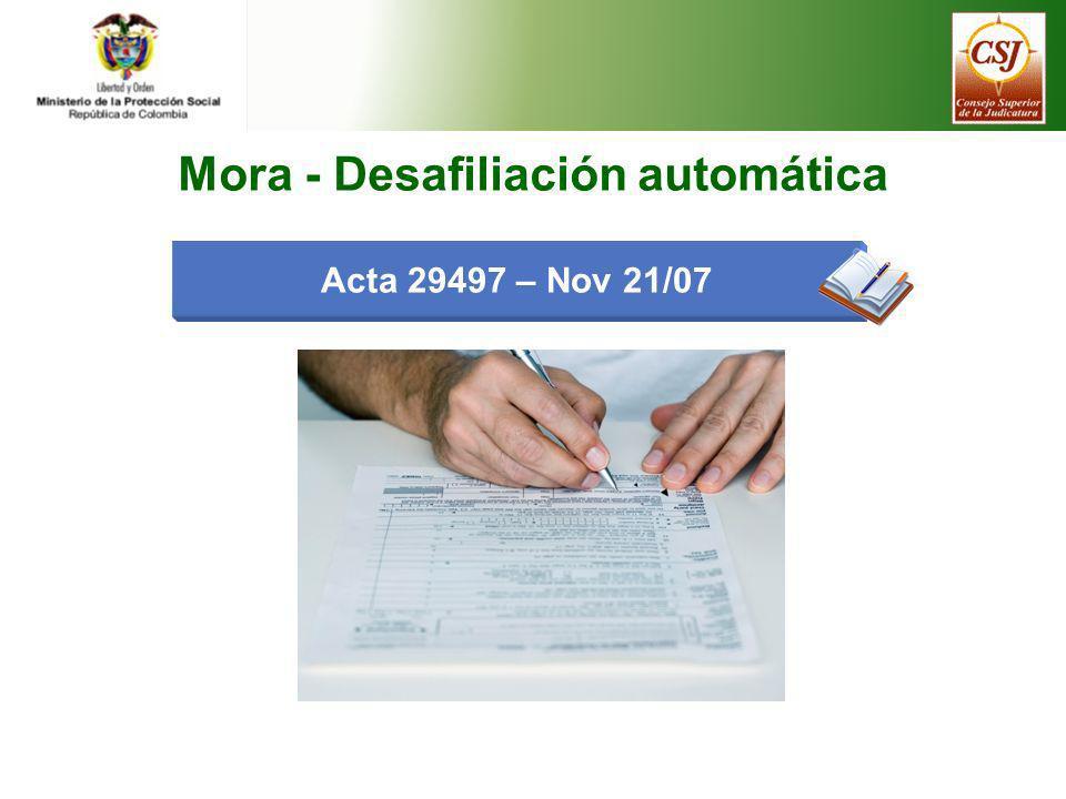 Acta 29497 – Nov 21/07 Mora - Desafiliación automática