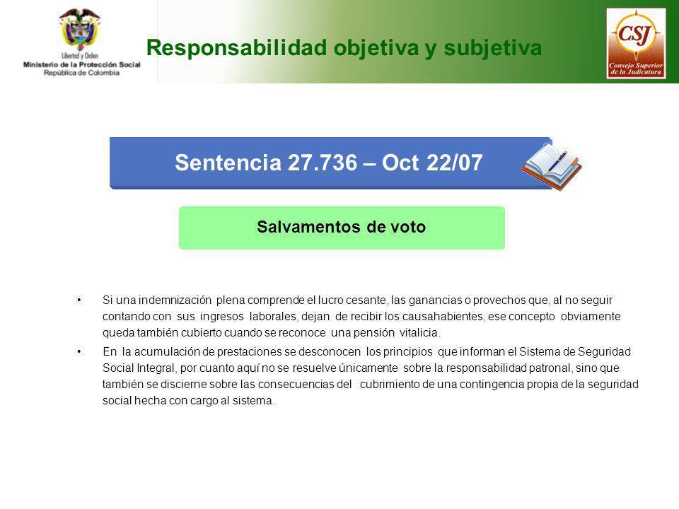 Responsabilidad objetiva y subjetiva Sentencia 27.736 – Oct 22/07 Salvamentos de voto Si una indemnización plena comprende el lucro cesante, las ganan