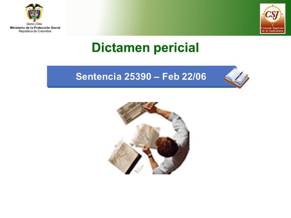 Sentencia 25390 – Feb 22/06 Dictamen pericial