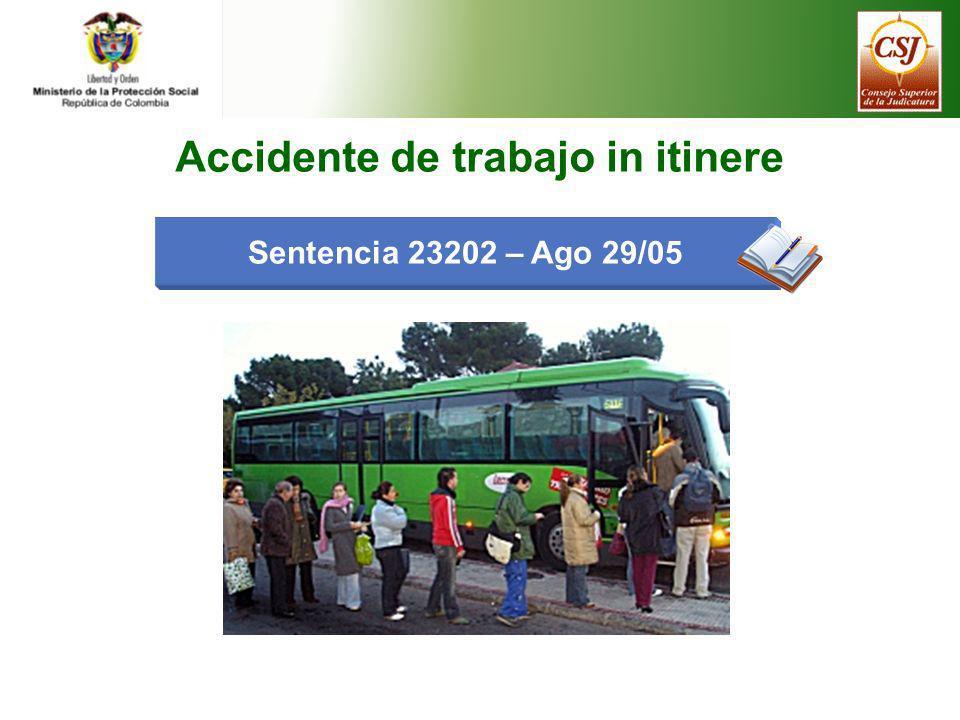 Accidente de trabajo in itinere Sentencia 23202 – Ago 29/05
