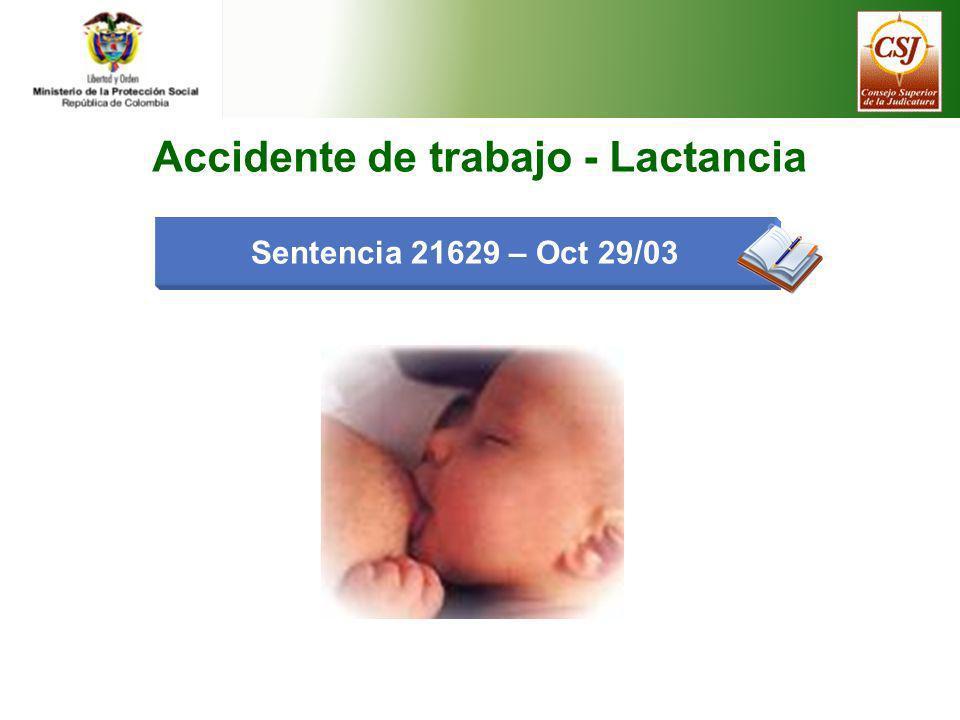 Sentencia 21629 – Oct 29/03 Accidente de trabajo - Lactancia