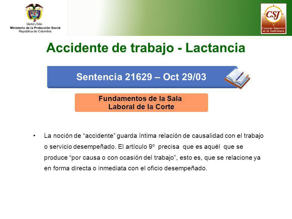 Fundamentos de la Sala Laboral de la Corte La noción de accidente guarda íntima relación de causalidad con el trabajo o servicio desempeñado. El artíc