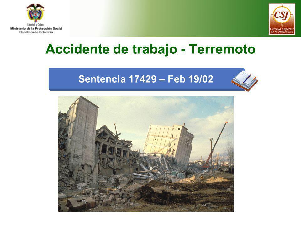 Sentencia 17429 – Feb 19/02 Accidente de trabajo - Terremoto