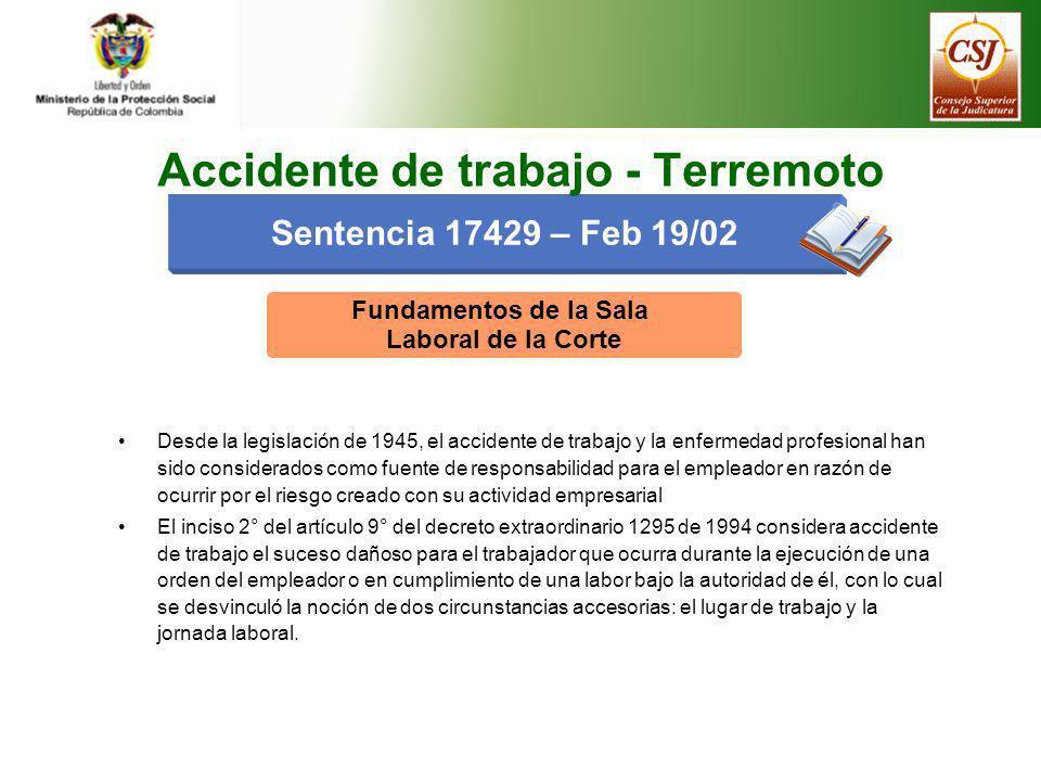 Fundamentos de la Sala Laboral de la Corte Desde la legislación de 1945, el accidente de trabajo y la enfermedad profesional han sido considerados com