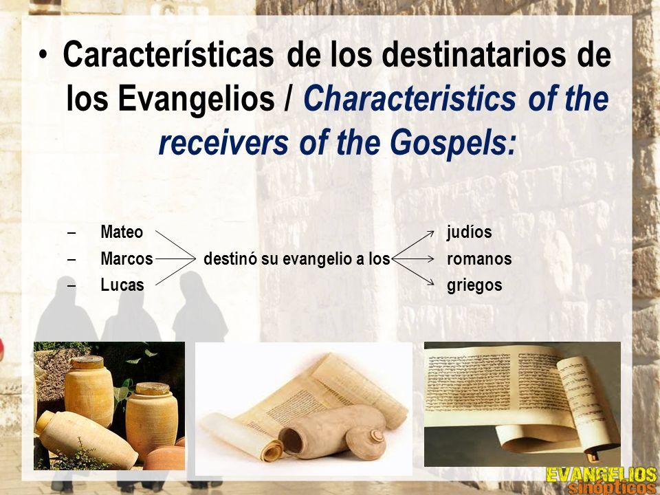 Características de los destinatarios de los Evangelios / Characteristics of the receivers of the Gospels: – Mateo judíos – Marcos destinó su evangelio