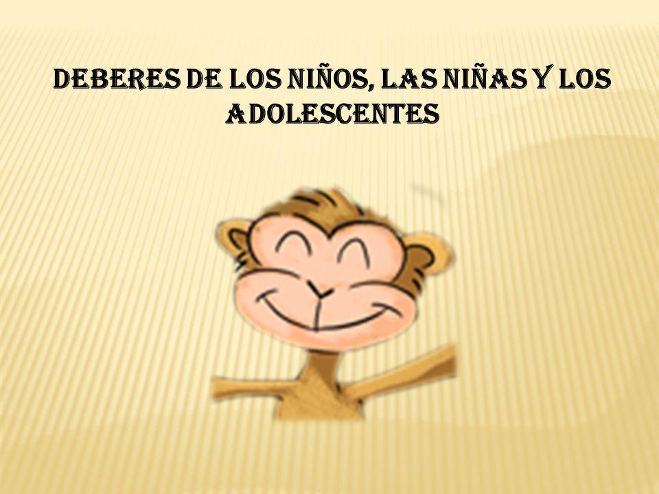DEBERES DE LOS NIÑOS, LAS NIÑAS Y LOS ADOLESCENTES