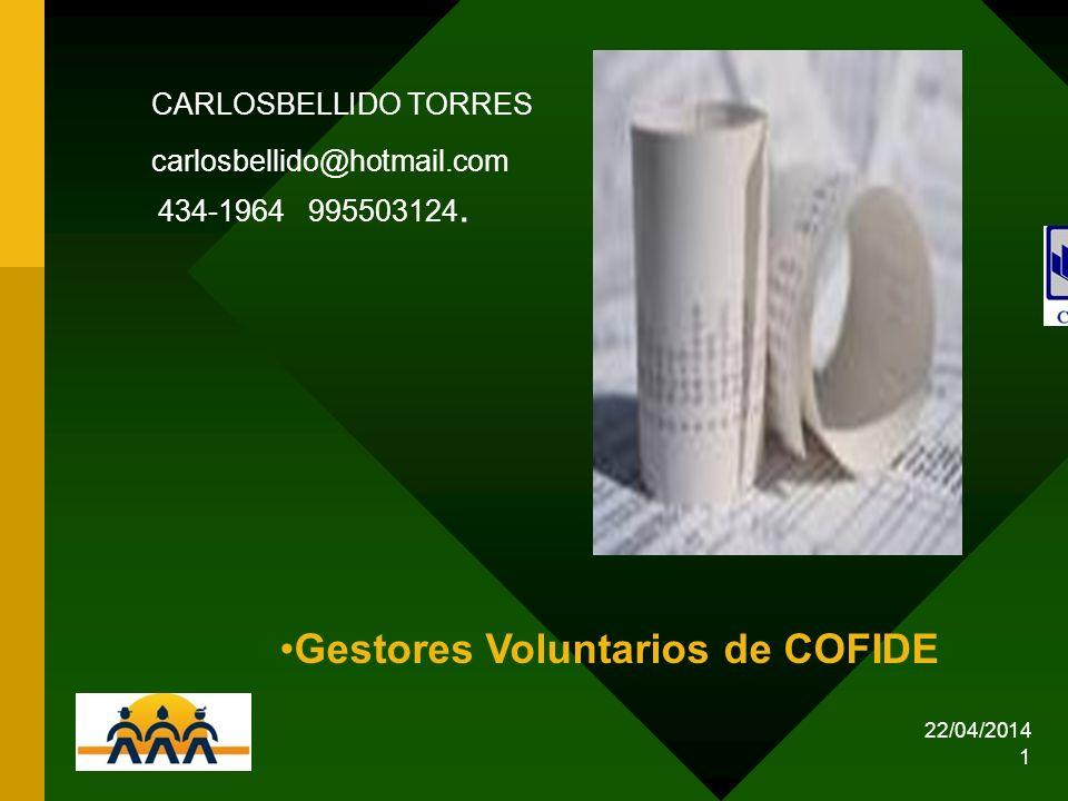 22/04/2014 1 CARLOSBELLIDO TORRES carlosbellido@hotmail.com 434-1964 995503124. Gestores Voluntarios de COFIDE