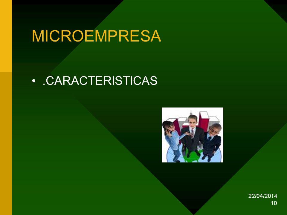 22/04/2014 10 MICROEMPRESA.CARACTERISTICAS