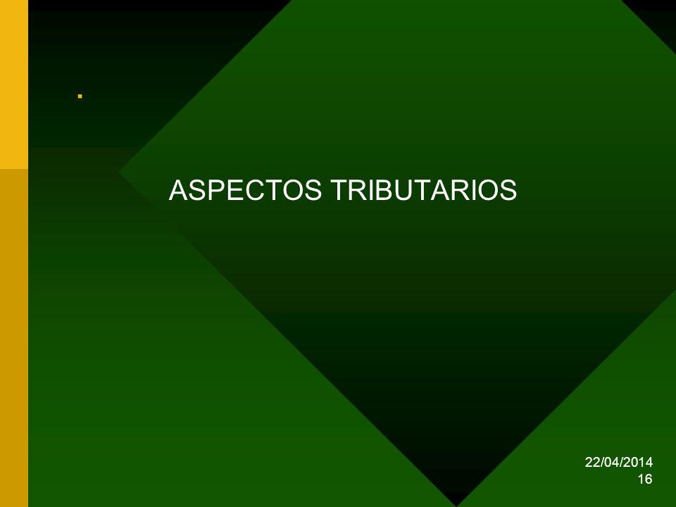 22/04/2014 16. ASPECTOS TRIBUTARIOS