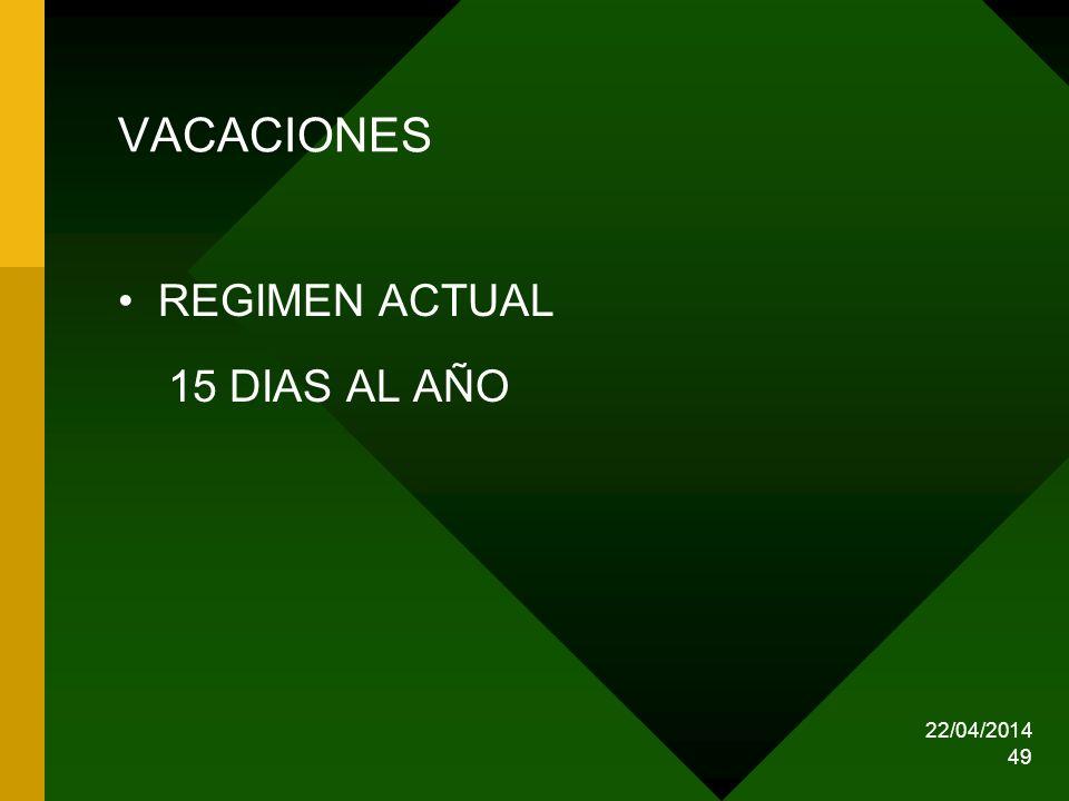 22/04/2014 49 VACACIONES REGIMEN ACTUAL 15 DIAS AL AÑO