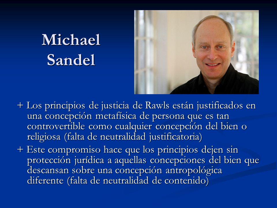 Michael Sandel + Los principios de justicia de Rawls están justificados en una concepción metafísica de persona que es tan controvertible como cualqui
