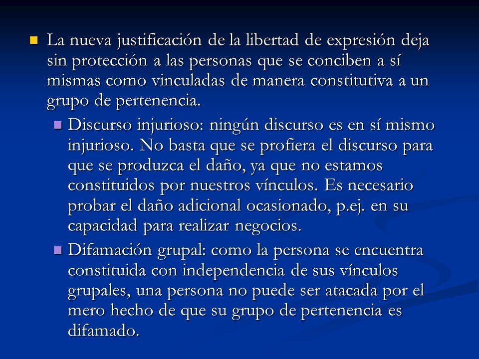 La nueva justificación de la libertad de expresión deja sin protección a las personas que se conciben a sí mismas como vinculadas de manera constituti