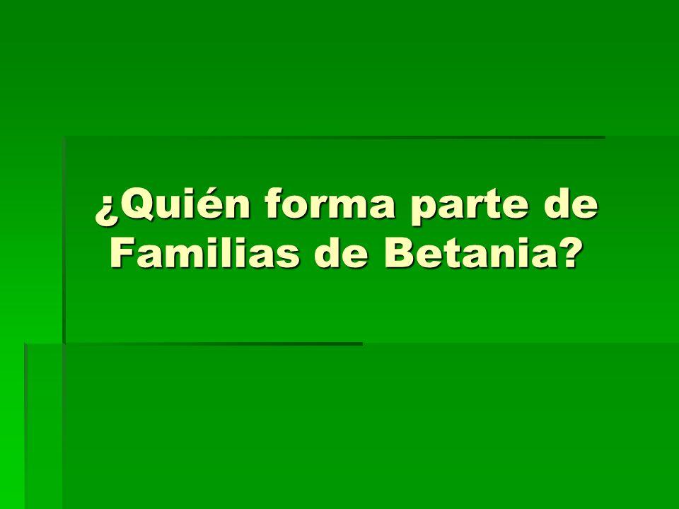 ¿Quién forma parte de Familias de Betania?