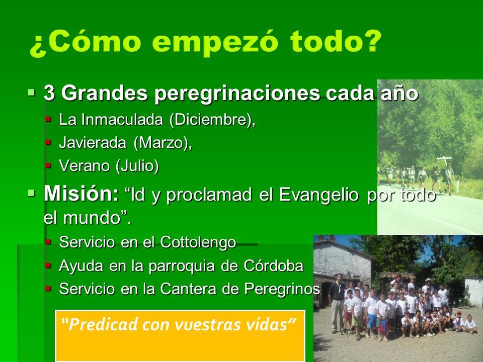Predicad con vuestras vidas 3 Grandes peregrinaciones cada año 3 Grandes peregrinaciones cada año La Inmaculada (Diciembre), La Inmaculada (Diciembre)