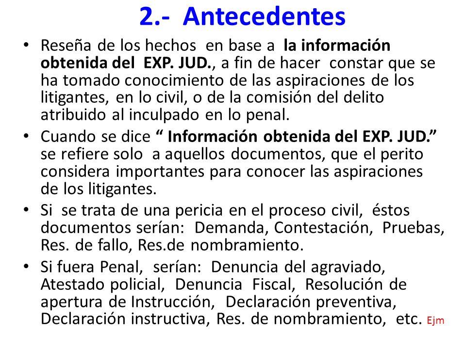 Reseña de los hechos en base a la información obtenida del EXP. JUD., a fin de hacer constar que se ha tomado conocimiento de las aspiraciones de los