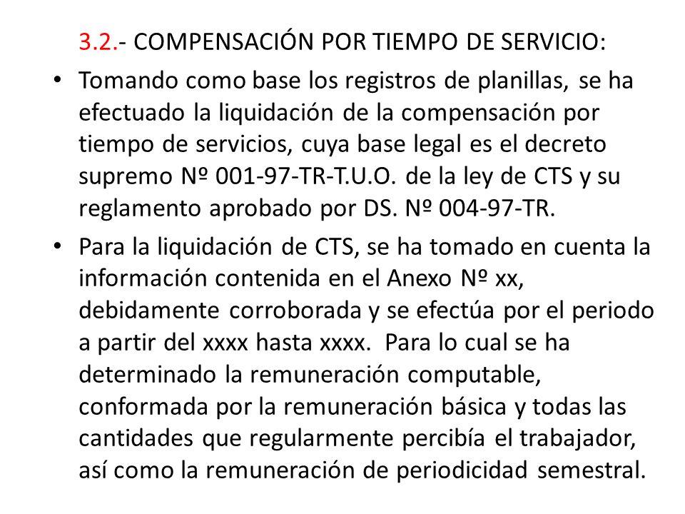 3.2.- COMPENSACIÓN POR TIEMPO DE SERVICIO: Tomando como base los registros de planillas, se ha efectuado la liquidación de la compensación por tiempo