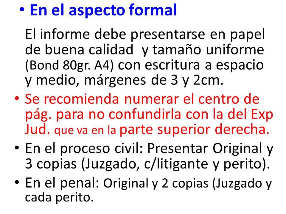 El informe debe presentarse en papel de buena calidad y tamaño uniforme (Bond 80gr. A4) con escritura a espacio y medio, márgenes de 3 y 2cm. Se recom