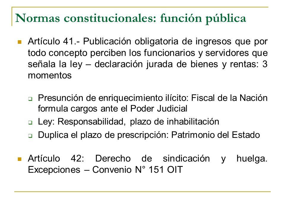 Normas constitucionales: función pública Artículo 41.- Publicación obligatoria de ingresos que por todo concepto perciben los funcionarios y servidore