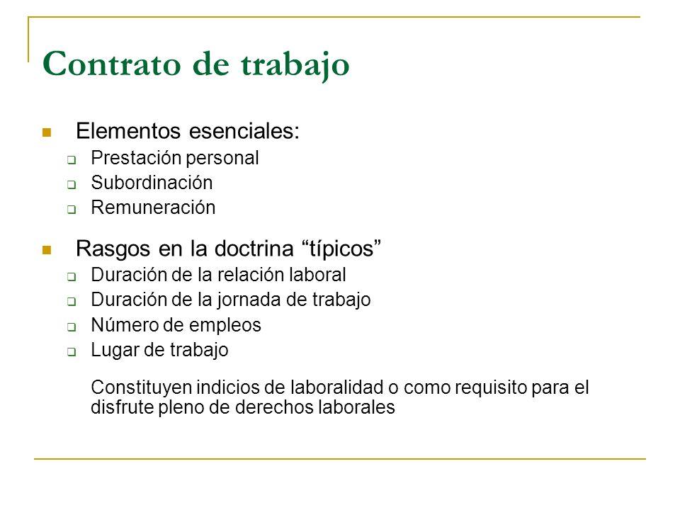Contrato de trabajo Elementos esenciales: Prestación personal Subordinación Remuneración Rasgos en la doctrina típicos Duración de la relación laboral