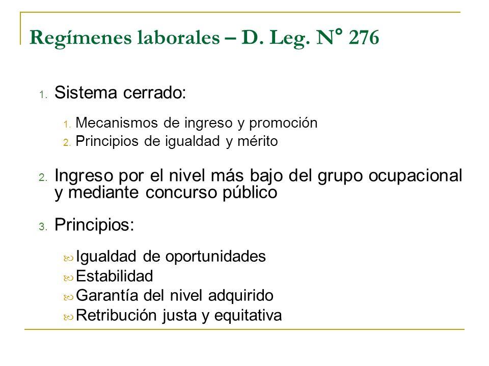 Regímenes laborales – D. Leg. N° 276 1. Sistema cerrado: 1. Mecanismos de ingreso y promoción 2. Principios de igualdad y mérito 2. Ingreso por el niv