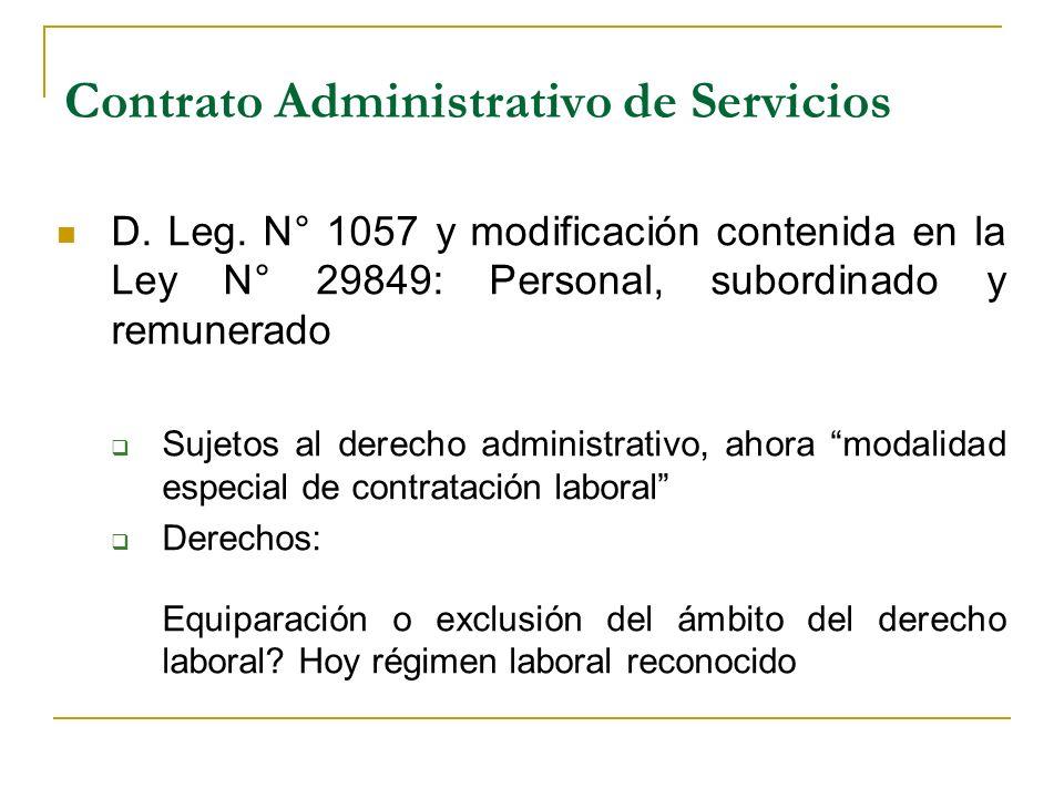 Contrato Administrativo de Servicios D. Leg. N° 1057 y modificación contenida en la Ley N° 29849: Personal, subordinado y remunerado Sujetos al derech