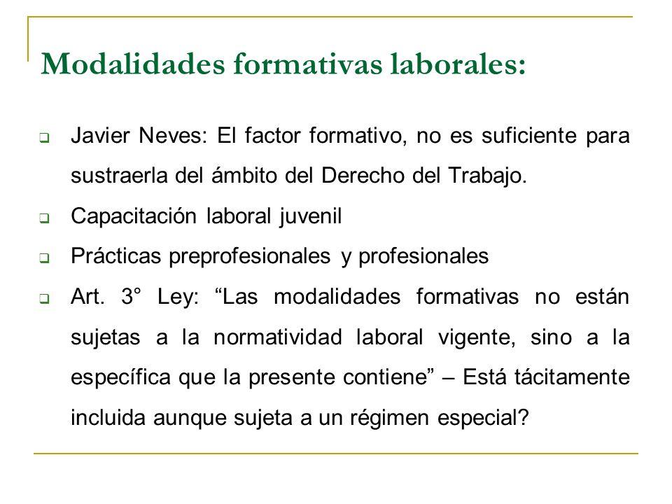 Modalidades formativas laborales: Javier Neves: El factor formativo, no es suficiente para sustraerla del ámbito del Derecho del Trabajo.