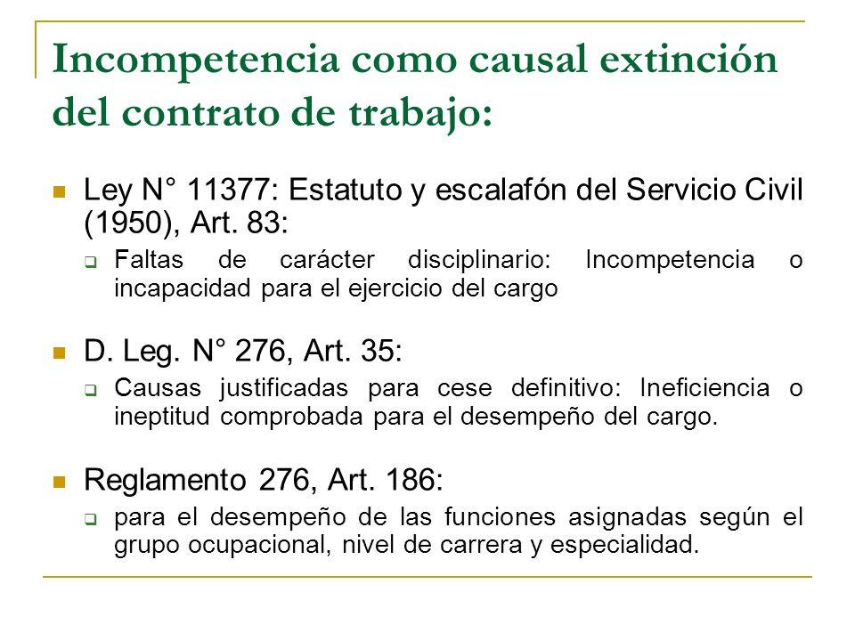 Incompetencia como causal extinción del contrato de trabajo: Ley N° 11377: Estatuto y escalafón del Servicio Civil (1950), Art.