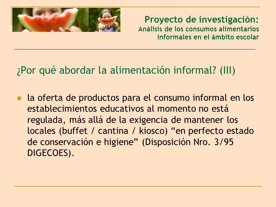 ¿Por qué abordar la alimentación informal? (III) la oferta de productos para el consumo informal en los establecimientos educativos al momento no está
