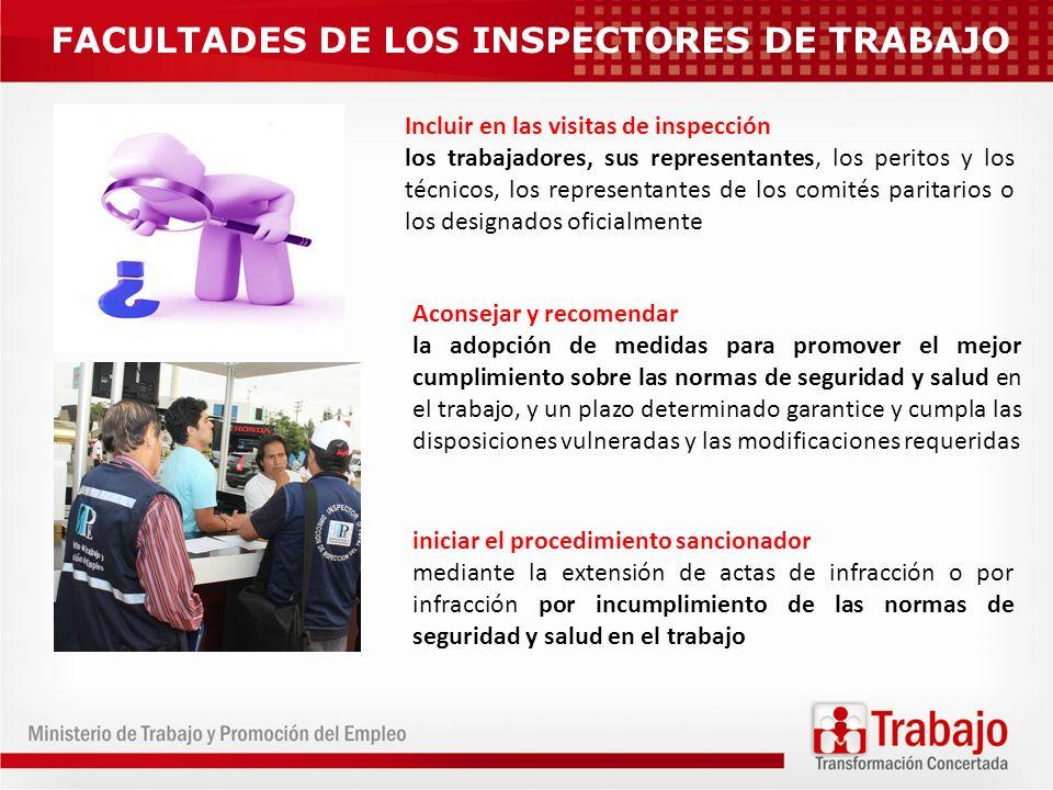 FACULTADES DE LOS INSPECTORES DE TRABAJO Incluir en las visitas de inspección los trabajadores, sus representantes, los peritos y los técnicos, los re