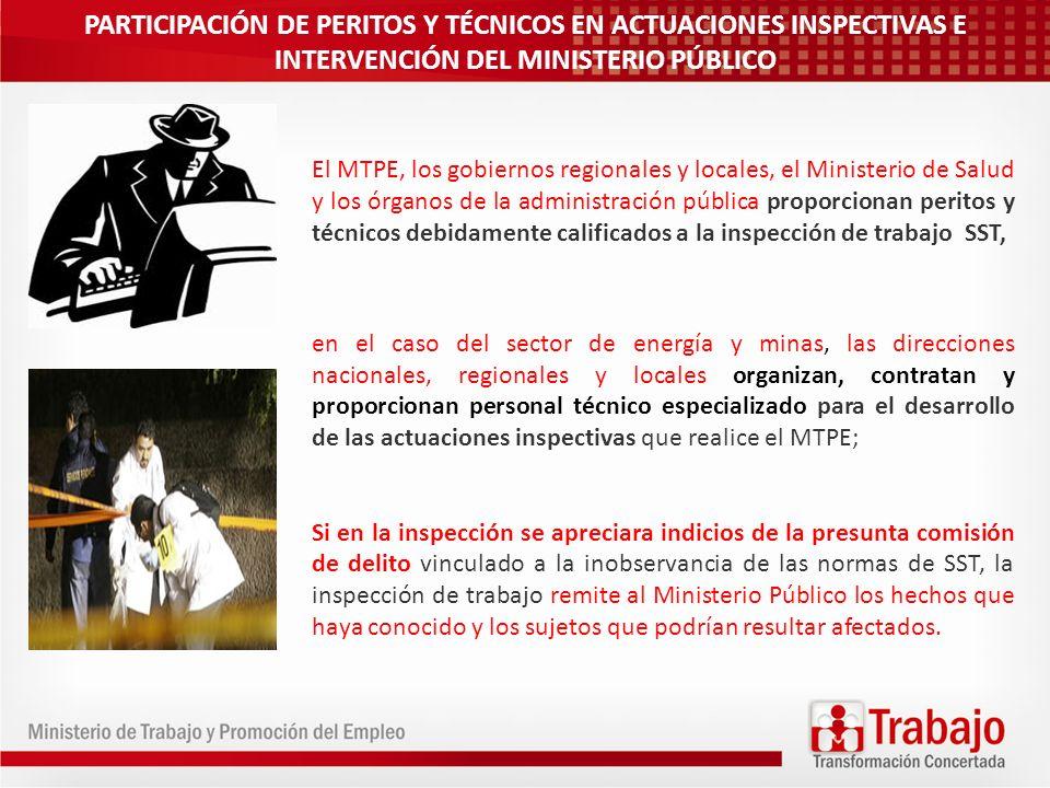 PARTICIPACIÓN DE PERITOS Y TÉCNICOS EN ACTUACIONES INSPECTIVAS E INTERVENCIÓN DEL MINISTERIO PÚBLICO El MTPE, los gobiernos regionales y locales, el M