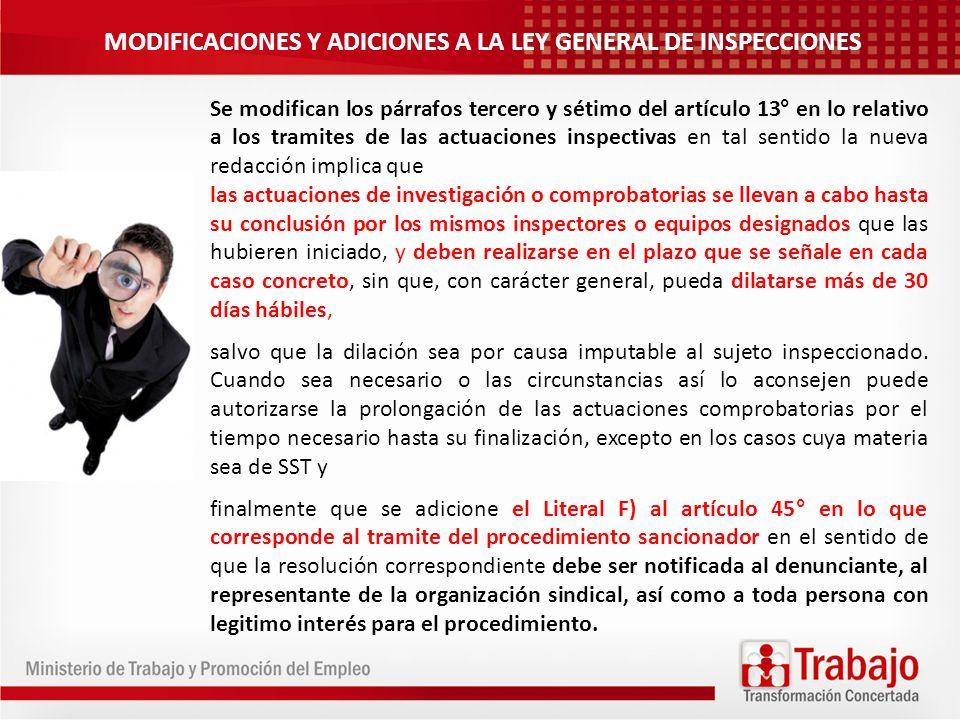 Se modifican los párrafos tercero y sétimo del artículo 13° en lo relativo a los tramites de las actuaciones inspectivas en tal sentido la nueva redac