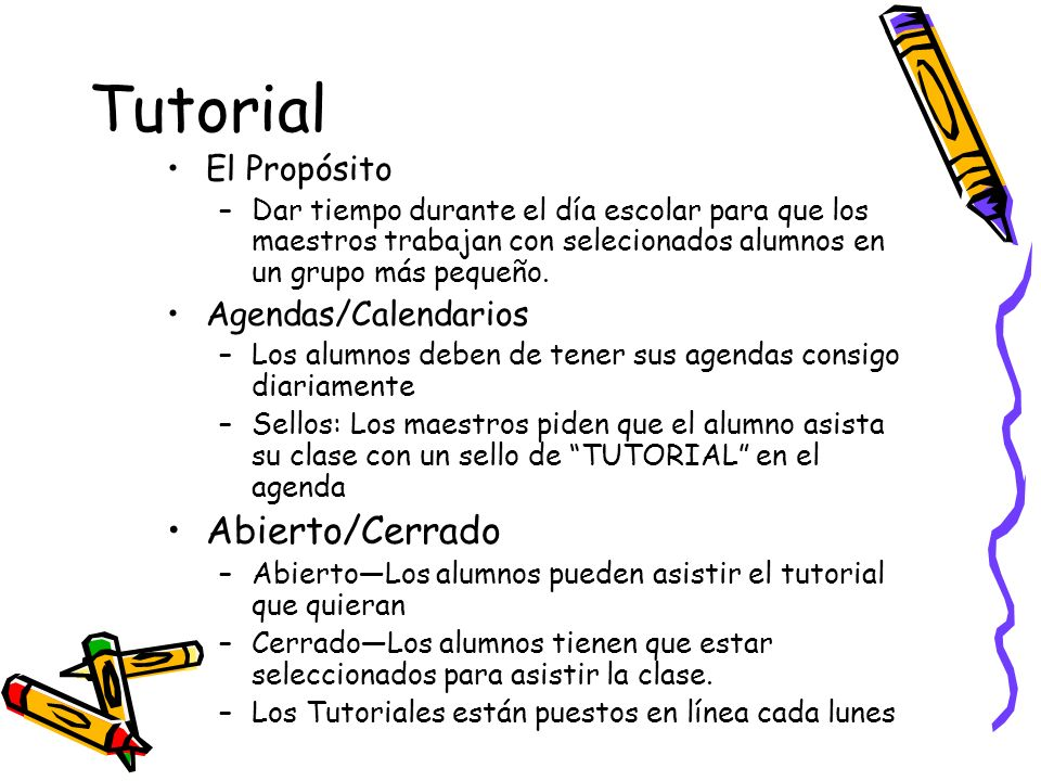 Tutorial El Propósito –Dar tiempo durante el día escolar para que los maestros trabajan con selecionados alumnos en un grupo más pequeño.
