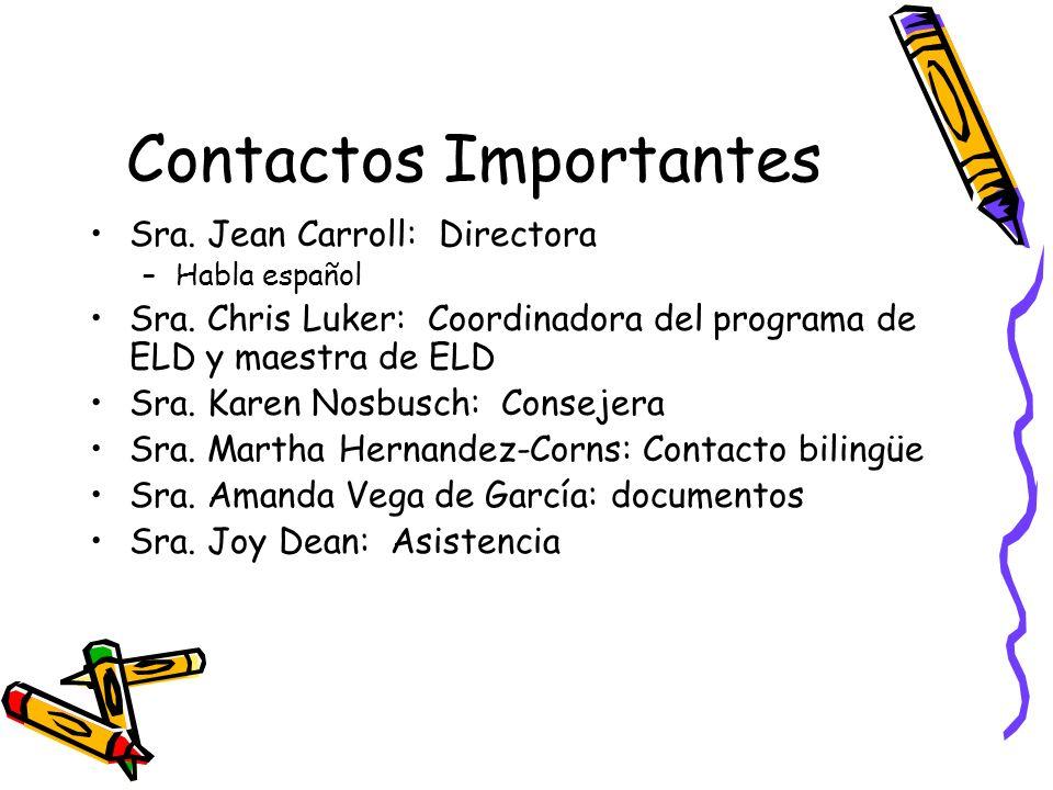 Contactos Importantes Sra. Jean Carroll: Directora –Habla español Sra.