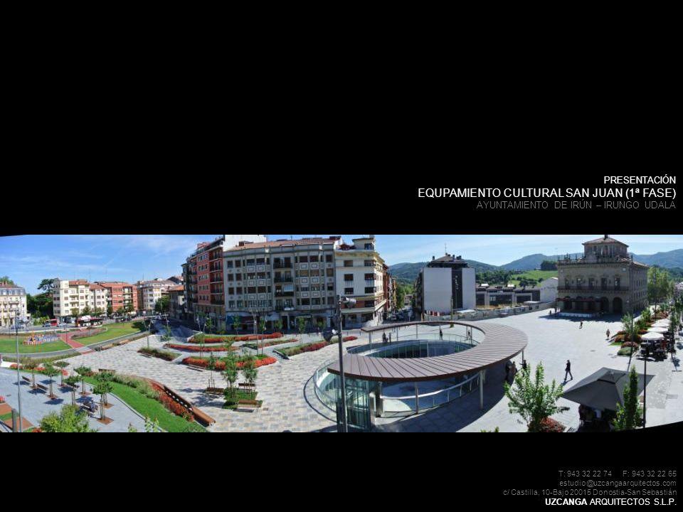 T: 943 32 22 74 F: 943 32 22 65 estudio@uzcangaarquitectos.com c/ Castilla, 10-Bajo 20015 Donostia-San Sebastián UZCANGA ARQUITECTOS S.L.P. PRESENTACI