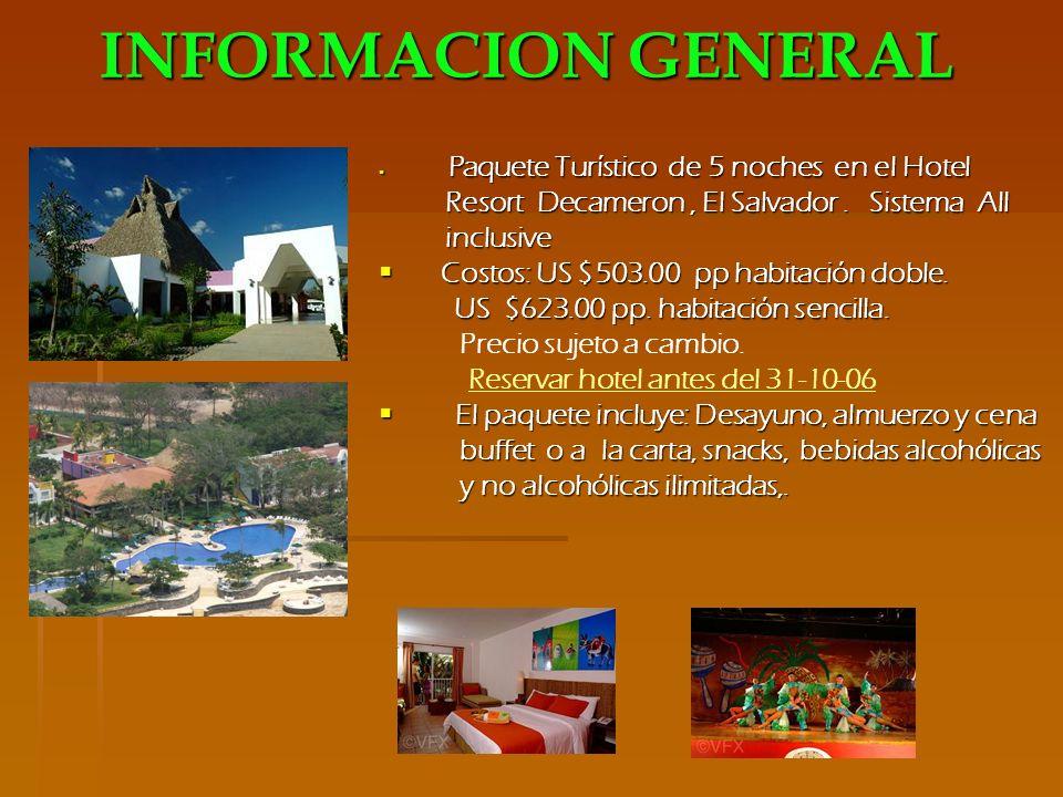 INFORMACION GENERAL Paquete Turístico de 5 noches en el Hotel Paquete Turístico de 5 noches en el Hotel Resort Decameron, El Salvador. Sistema All Res