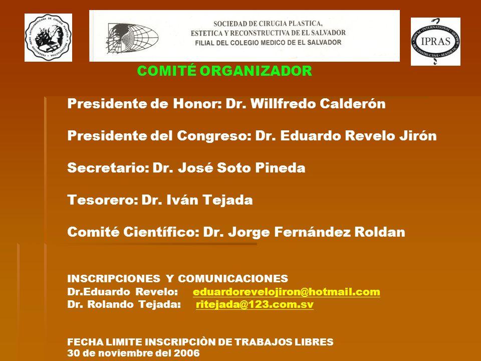 COMITÉ ORGANIZADOR COMITÉ ORGANIZADOR COMITÉ ORGANIZADOR Presidente de Honor: Dr. Willfredo Calderón Presidente del Congreso: Dr. Eduardo Revelo Jirón