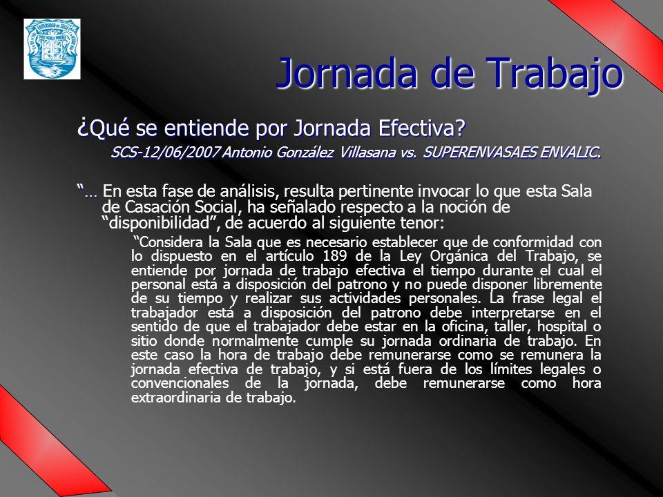 ¿ Qué se entiende por Jornada Efectiva.SCS-12/06/2007 Antonio González Villasana vs.