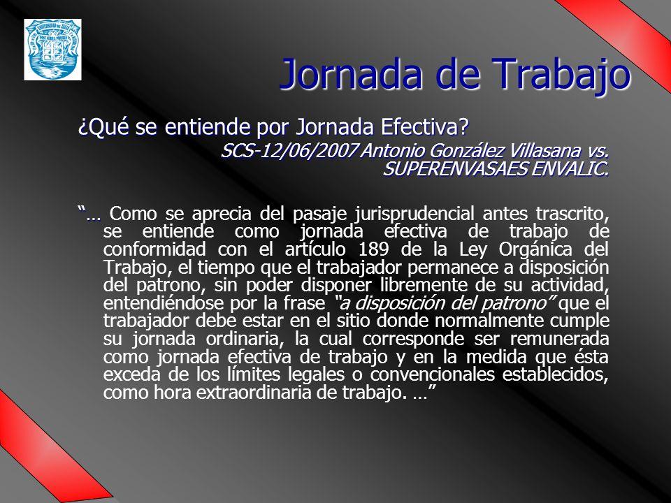 ¿Qué se entiende por Jornada Efectiva.SCS-12/06/2007 Antonio González Villasana vs.