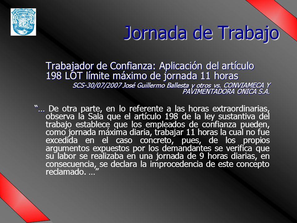 Trabajador de Confianza: Aplicación del artículo 198 LOT límite máximo de jornada 11 horas SCS-30/07/2007 José Guillermo Ballesta y otros vs.