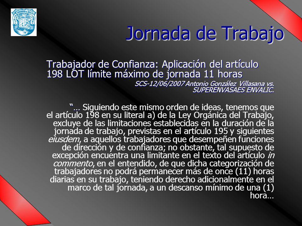 Trabajador de Confianza: Aplicación del artículo 198 LOT límite máximo de jornada 11 horas SCS-12/06/2007 Antonio González Villasana vs.