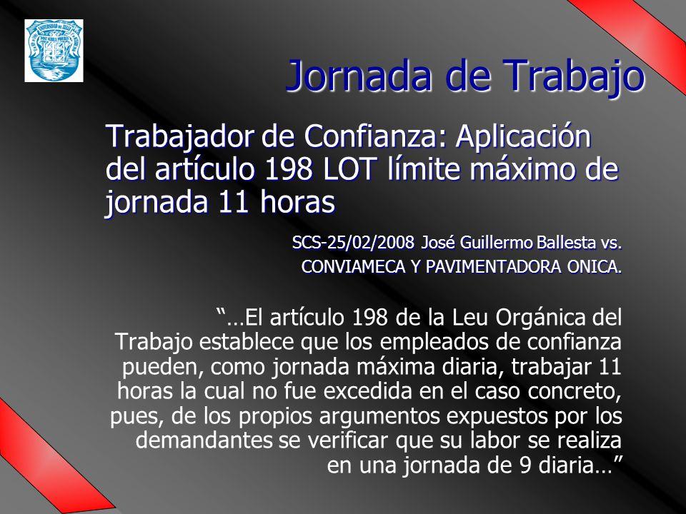 Trabajador de Confianza: Aplicación del artículo 198 LOT límite máximo de jornada 11 horas SCS-25/02/2008 José Guillermo Ballesta vs.