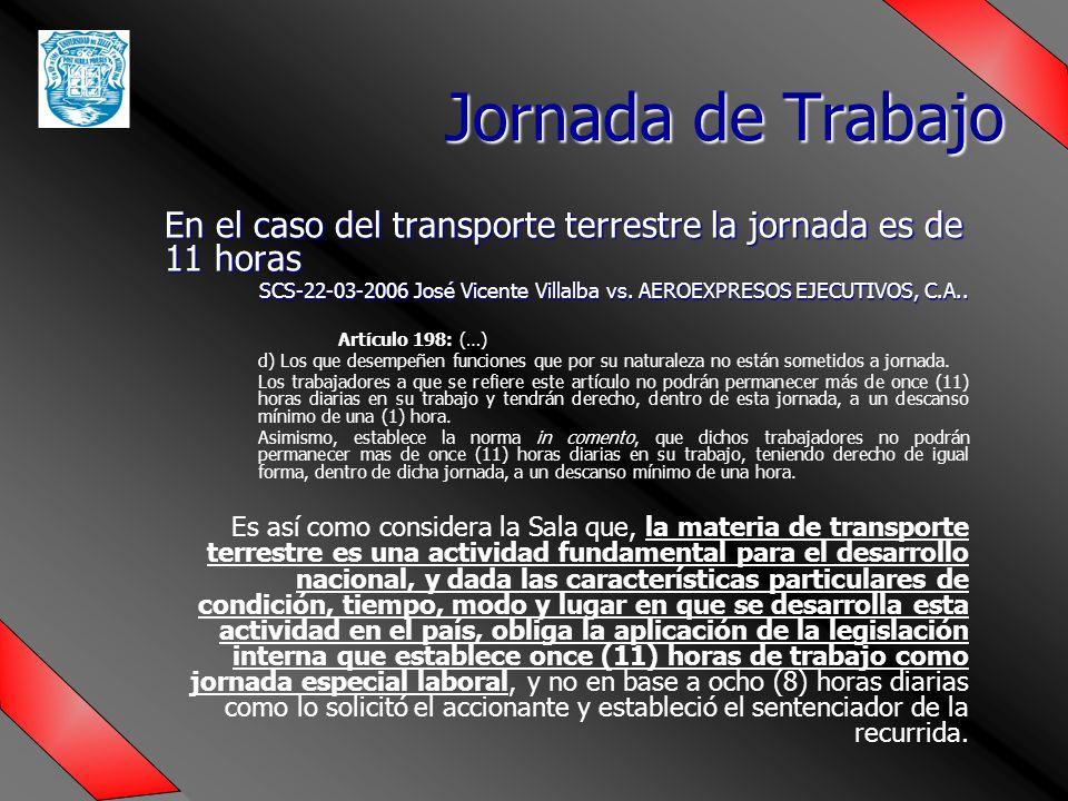 En el caso del transporte terrestre la jornada es de 11 horas SCS-22-03-2006 José Vicente Villalba vs.