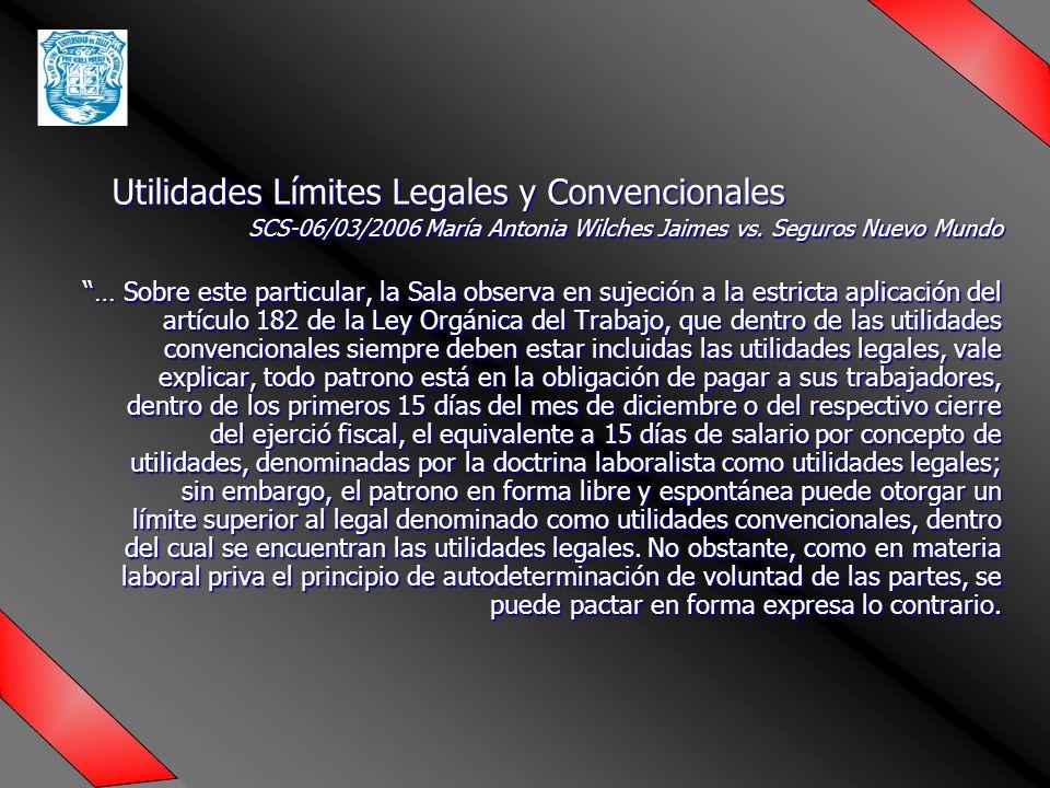 Utilidades Límites Legales y Convencionales SCS-06/03/2006 María Antonia Wilches Jaimes vs.