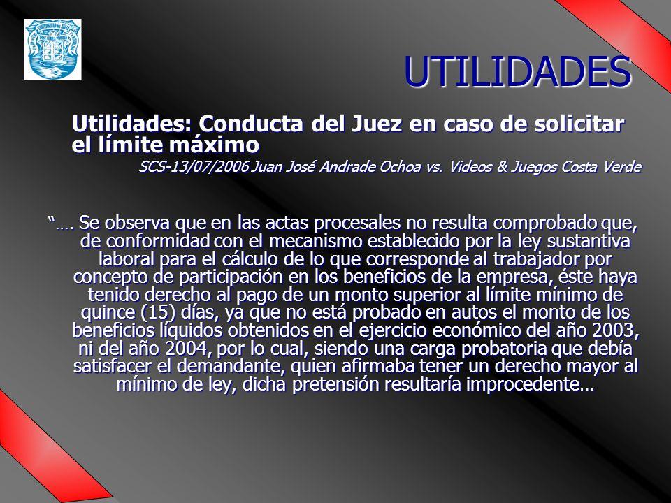 Utilidades: Conducta del Juez en caso de solicitar el límite máximo SCS-13/07/2006 Juan José Andrade Ochoa vs.