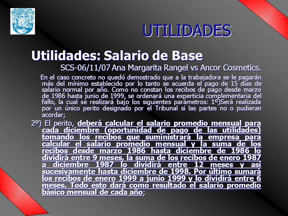 UTILIDADES Utilidades: Salario de Base SCS-06/11/07 Ana Margarita Rangel vs Ancor Cosmetics.