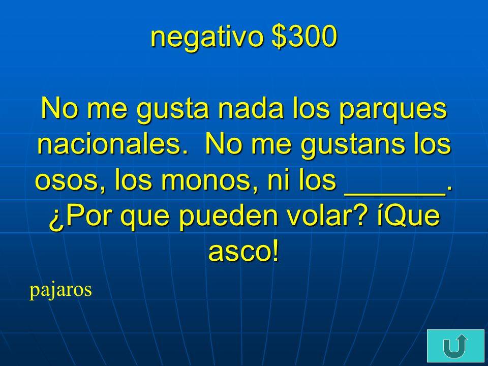 C5-$200 negativo $200 No quiero ir en carro, ni en barco…quiero ir por el aire en ______ avion