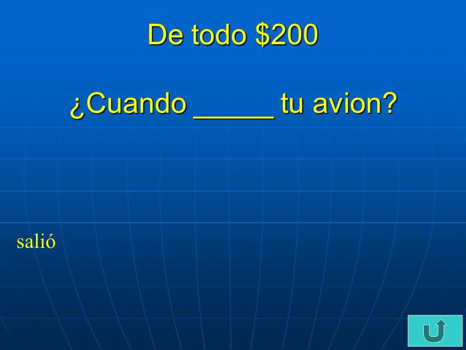 C6-$100 De todo $100 En mis vacaciones voy a ver ___ ___ abuelos en chile. A mis